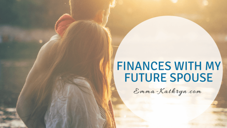 ||||finances with my future spouse||Finances