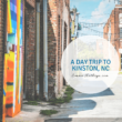 A Day Trip to Kinston, NC