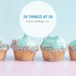 26 Things I've learned by 26